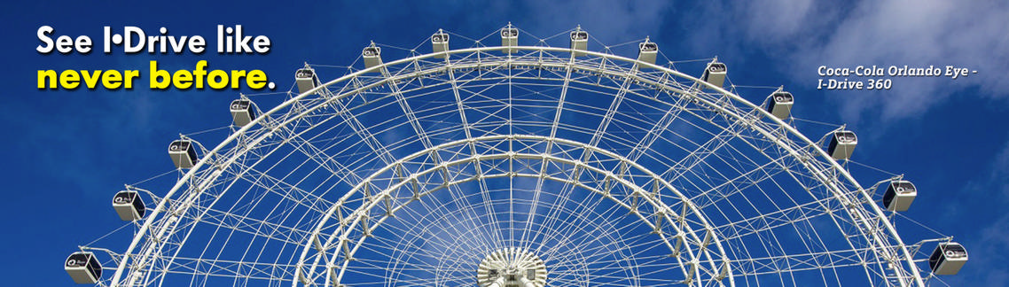 See I-Drive like never before. The Orlando Eye - I-Drive 360